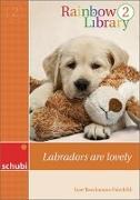 Cover-Bild zu Rainbow Library 2. Labradors are lovely. Lesebuch von Brockmann-Fairchild, Jane