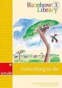 Cover-Bild zu Rainbow Library 3. Something to do. Lesebuch von Brockmann-Fairchild, Jane