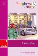 Cover-Bild zu Rainbow Library 6. A new start von Brockmann-Fairchild, Jane