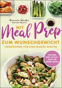Cover-Bild zu Weeks, Pascale: Mit Meal Prep zum Wunschgewicht