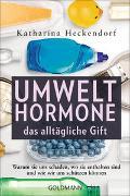 Cover-Bild zu Heckendorf, Katharina: Umwelthormone - das alltägliche Gift