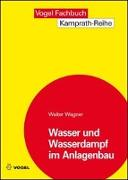 Cover-Bild zu Wasser und Wasserdampf im Anlagenbau von Wagner, Walter