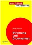 Cover-Bild zu Strömung und Druckverlust von Wagner, Walter