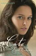 Cover-Bild zu Klein, Lisa: Cate of the Lost Colony