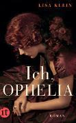 Cover-Bild zu Klein, Lisa: Ich, Ophelia