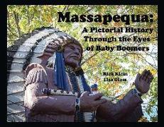 Cover-Bild zu Klein, Rich: Massapequa: A Pictorial History Through the Eyes of Baby Boomers