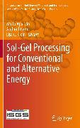 Cover-Bild zu Aparicio, Mario (Hrsg.): Sol-Gel Processing for Conventional and Alternative Energy (eBook)