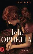 Cover-Bild zu Klein, Lisa: Ich, Ophelia (eBook)