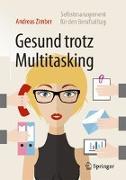 Cover-Bild zu Gesund trotz Multitasking von Zimber, Andreas