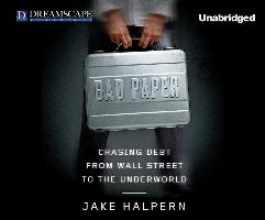 Cover-Bild zu Bad Paper: Chasing Debt from Wall Street to the Underworld von Halpern, Jake