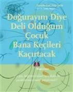 Cover-Bild zu Dogurayim Diye Deli Oldugum Cocuk Bana Kecileri Kacirtacak von Graf, Danielle
