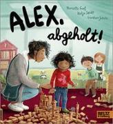 Cover-Bild zu Alex, abgeholt! von Graf, Danielle