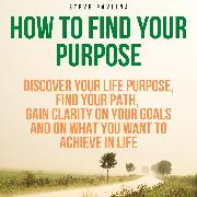 Cover-Bild zu How to Find Your Purpose (Audio Download)