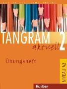 Cover-Bild zu Tangram aktuell 2 (Lektion 1-4 und Lektion 5-7) Übungsheft von Hilpert, Silke