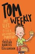 Cover-Bild zu Bancks, Tristan: Tom Weekly 5: My Life and Other Weaponised Muffins