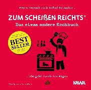 Cover-Bild zu Zwerschina, Franz: Zum Scheißen reichts - Das etwas andere Kochbuch (eBook)