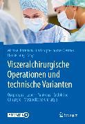 Cover-Bild zu Viszeralchirurgische Operationen und technische Varianten (eBook) von Korenkov, Michael (Hrsg.)