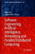 Cover-Bild zu Software Engineering, Artificial Intelligence, Networking and Parallel/Distributed Computing (eBook) von Lee, Roger (Hrsg.)