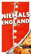 Cover-Bild zu Pohl, Michael: Was Sie dachten, NIEMALS über ENGLAND wissen zu wollen (eBook)