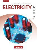 Cover-Bild zu Matters Technik, Englisch für technische Ausbildungsberufe, Electricity Matters 4th edition, A2-B2, Englisch für elektrotechnische Berufe, Schülerbuch von Benford, Michael