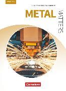 Cover-Bild zu Matters Technik, Englisch für technische Ausbildungsberufe, Metal Matters 3rd edition, B1, Englisch für Metallberufe, Schülerbuch von Aigner, Georg