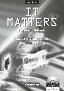 Cover-Bild zu IT Matters, Englisch für IT-Berufe, Second Edition, B1/B2, Handreichungen für den Unterricht, Mit CD-ROM und CD und vielen Zusatzmaterialien von Kleinschroth, Robert