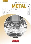 Cover-Bild zu Matters Technik, Englisch für technische Ausbildungsberufe, Metal Matters 3rd edition, B1, Englisch für Metallberufe, Handreichungen für den Unterricht mit MP3-CD und Zusatzmaterialien via Webcode von Aigner, Georg