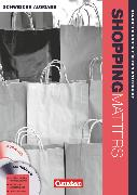 Cover-Bild zu Shopping Matters, Englisch für Einzelhandel und Verkauf, Schweiz, A2/B1, Detailhandelsfachleute, Handreichungen für den Unterricht mit Audio-CD und CD-ROM von Kleinschroth, Robert