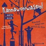 Cover-Bild zu Muser , Martin: Kannawoniwasein - Manchmal kriegt man einfach die Krise