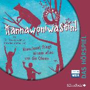 Cover-Bild zu Muser, Martin: Kannawoniwasein - Manchmal fliegt einem alles um die Ohren - Das Hörspiel (Audio Download)