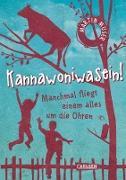 Cover-Bild zu Muser, Martin: Kannawoniwasein! Manchmal fliegt einem alles um die Ohren (eBook)