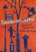 Cover-Bild zu Muser, Martin: Kannawoniwasein! Manchmal kriegt man einfach die Krise (eBook)