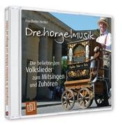 Cover-Bild zu Drehorgelmusik: Die beliebtesten Volkslieder zum Mitsingen und Zuhören von Henke, Friedhelm