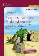 Cover-Bild zu Jesus - Leiden, Tod und Auferstehung von Zerbe, Renate Maria