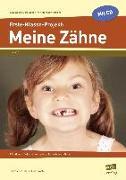 Cover-Bild zu Erste-Klasse-Projekt: Meine Zähne von Lehtmets, Beatrix