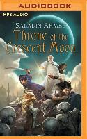 Cover-Bild zu Ahmed, Saladin: THRONE OF THE CRESCENT MOON M