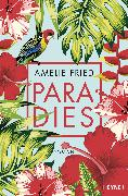 Cover-Bild zu Fried, Amelie: Paradies (eBook)