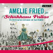 Cover-Bild zu Fried, Amelie: Schuhhaus Pallas (Audio Download)
