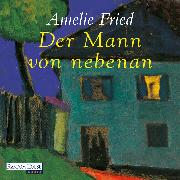 Cover-Bild zu Fried, Amelie: Der Mann von nebenan (Audio Download)