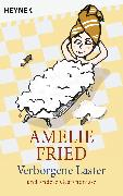 Cover-Bild zu Fried, Amelie: Verborgene Laster (eBook)