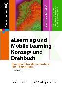 Cover-Bild zu eLearning und Mobile Learning - Konzept und Drehbuch (eBook) von Modlinger, Daniela