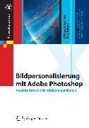 Cover-Bild zu Bildpersonalisierung mit Adobe Photoshop (eBook) von Fischer, Albrecht