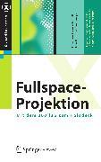Cover-Bild zu Fullspace-Projektion (eBook) von Overschmidt, Gordian (Hrsg.)