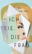 Cover-Bild zu Weijers, Niña: Ich. Sie. Die Frau (eBook)