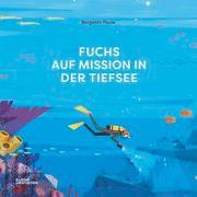 Cover-Bild zu Fuchs auf Mission in der Tiefsee von Flouw, Benjamin