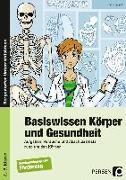 Cover-Bild zu Basiswissen Körper und Gesundheit. 6. - 9. Schuljahr von Eggert, Jens