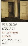 Cover-Bild zu Enquist, Per Olov: Ein anderes Leben (eBook)