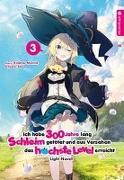 Cover-Bild zu Morita, Kisetsu: Ich habe 300 Jahre lang Schleim getötet und aus Versehen das höchste Level erreicht Light Novel 03