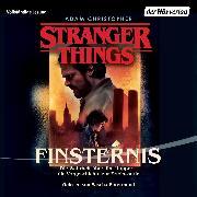 Cover-Bild zu eBook Stranger Things: Finsternis DIE OFFIZIELLE DEUTSCHE AUSGABE - ein NETFLIX-Original
