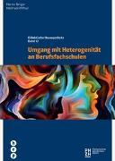 Cover-Bild zu Umgang mit Heterogenität an Berufsfachschulen von Berger, Martin